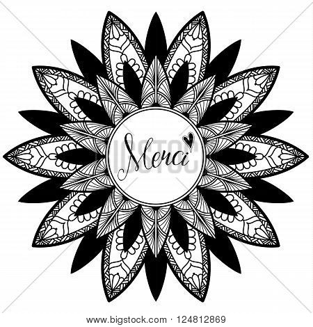mandala, zentangle inspired illustration with text Merci - Thank You in english, black and white antistress colouring page, vector illustration, eps 10