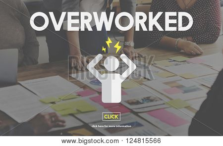 Overworked Business Overload Overtime Pressure Concept