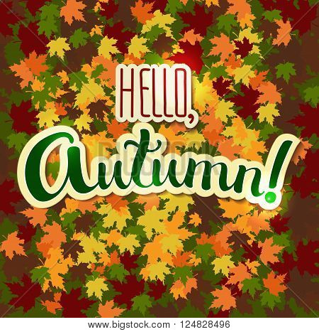Positive Lettering composition Hello Autumn on colored background with fallen leaves