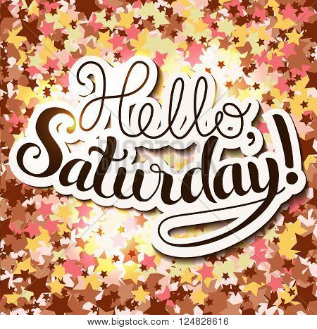 Positive Lettering composition Hello Saturday on colored background with stars