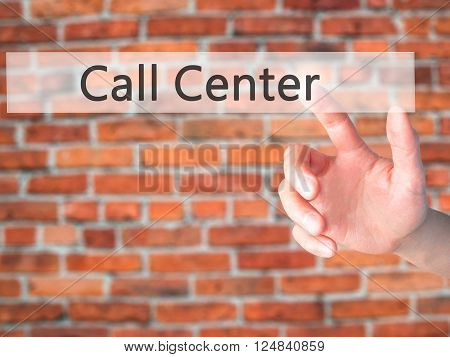 Call Center - Hand Pressing A Button On Blurred Background Concept On Visual Screen.