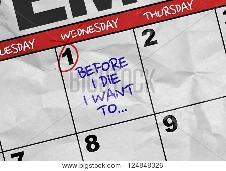 Concept image of a Calendar with the text: Before I Die I Want To...