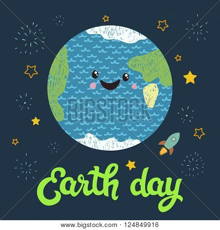 Earth Day. Vector illustration with the Earth, stars, sign, rocket. Hand drawn lettering quote Earth day . Typography poster earth day for greeting card, poster, design in cute children cartoon style
