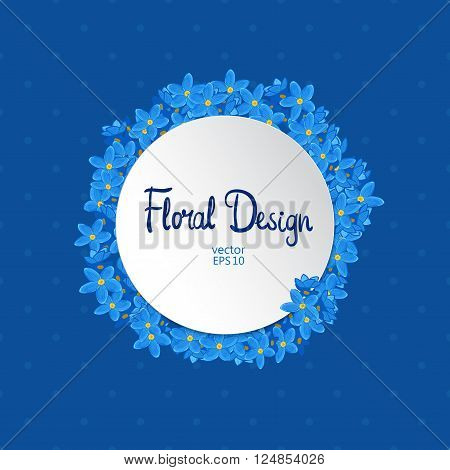 Floral circle vector frame. Forget-me-not flowers and place for your text on blue background.  Floral design