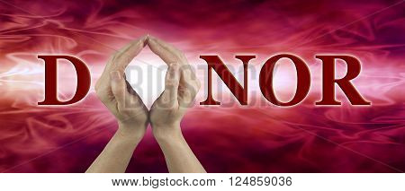 We need your blood - female hands held up to make the shape of an O in the word DONOR on a red flowing blood-like background ideal for a blood donor search campaign