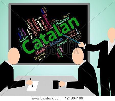 Catalan Language Indicates Lingo Vocabulary And Foreign