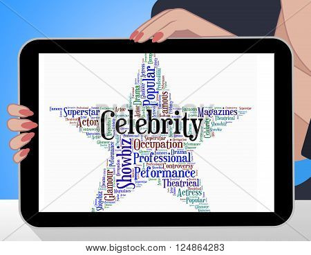 Celebrity Star Indicates Famed Stardom And Wordcloud