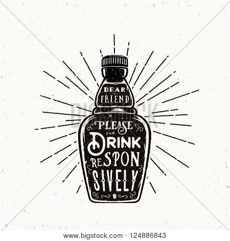 Retro Typography Vector Bottle with Quote Drink Responsively. Vintage Textures. Isolated.
