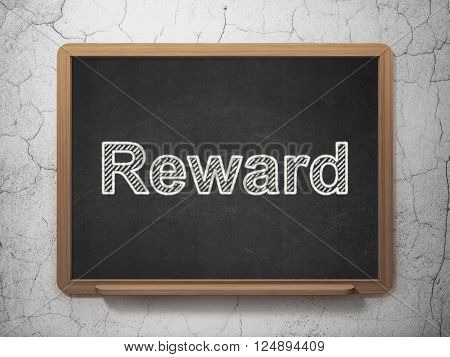 Business concept: Reward on chalkboard background