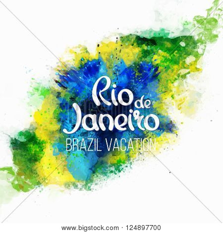 Inscription Rio de Janeiro Brazil vacation on a background watercolor stains,colors of the Brazilian flag