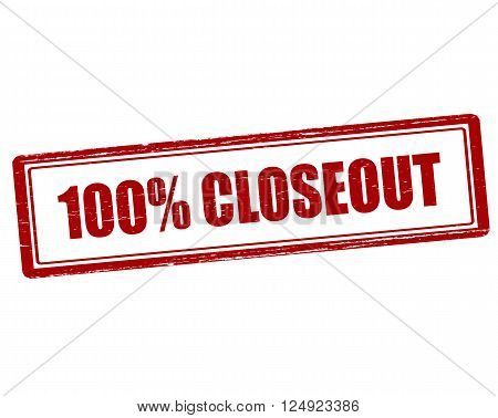 Rubber stamp with text one hundred percent closeout inside vector illustration