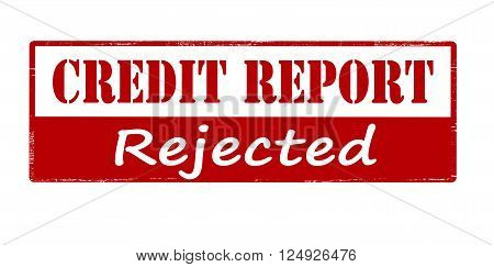 Rubber stamp with text credit report rejected inside vector illustration