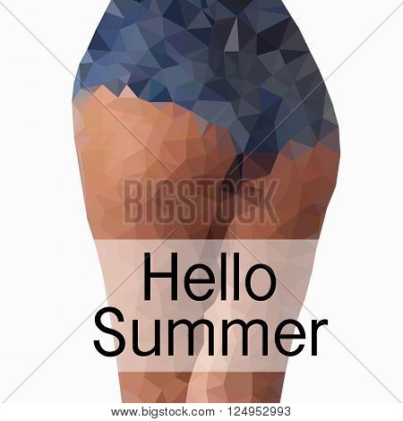 Woman booty in low poly style and quote Hello summer. Template, card