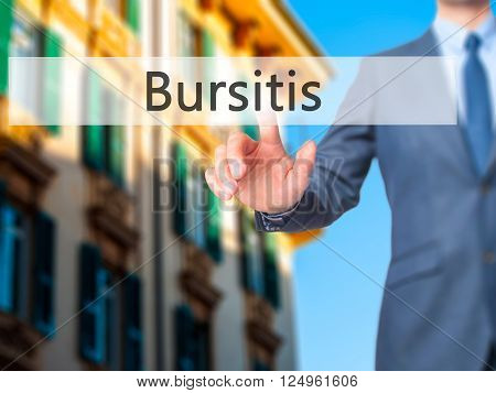 Bursitis - Businessman Hand Pressing Button On Touch Screen Interface.