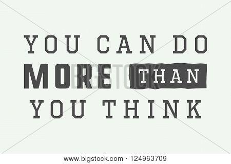 Vintage slogan with motivation. Vector illustration, eps 10