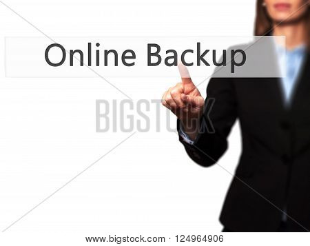 Online Backup - Businesswoman Hand Pressing Button On Touch Screen Interface.