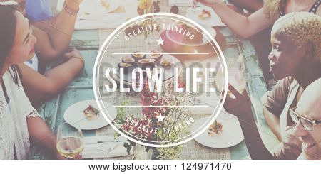 Slow Life Lifestyle Way of Life Easy Living Relaxation Concept