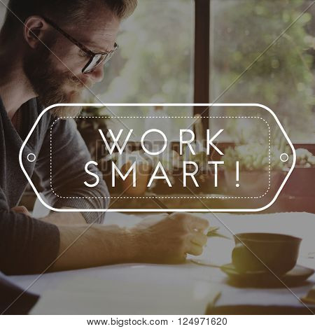 Work Smart Productively Effectively Efficient Concept