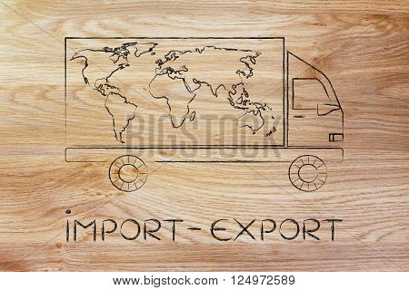 import-export: delivery company truck vehicle with world map design worldwide shipping concept