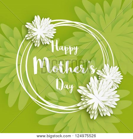 Happy Mother's Day. Green Floral Greeting card. International Women's Day. Holiday background with paper cut Frame Flowers and title. Origami Trendy Design Template. Vector illustration.