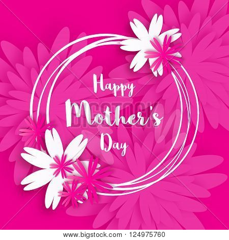 Happy Mother's Day. Pink Floral Greeting card. International Women's Day. Holiday background with paper cut Frame Flowers and title. Origami Trendy Design Template. Vector illustration.