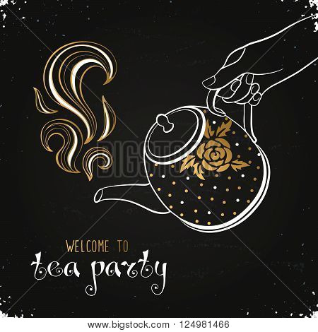 Tea time poster concept. Tea party greeting card design. Hand drawn illustration of hand holding teapot on challkboard.