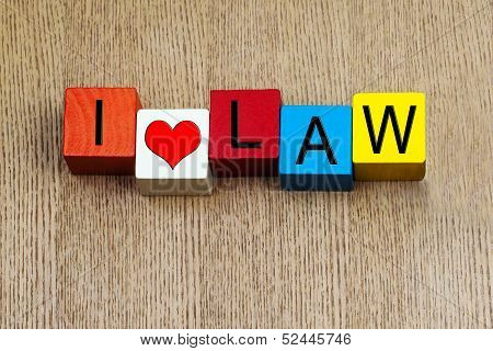 I Love Law - Sign