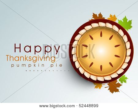 Happy Thanksgiving background with pumpkin pie and maple leaves, can be use as flyer, banner or poster.