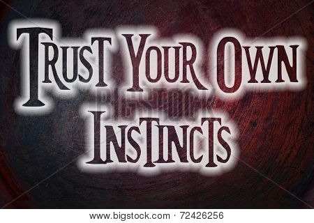 Trust Your Own Instincts Concept