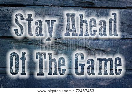 Stay Ahead Of The Game Concept