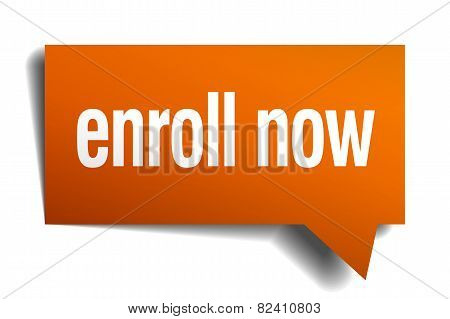 Enroll Now Orange Speech Bubble Isolated On White