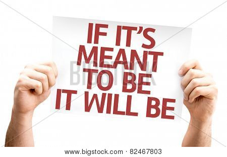 If It's Meant To Be It Will Be card isolated on white background