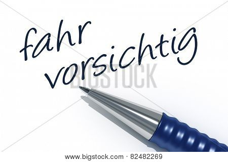 An image of a pen with the message drive carefully in german language