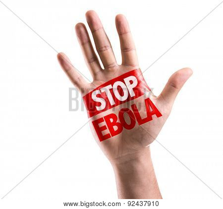 Open hand raised with the text: Stop Ebola isolated on white background