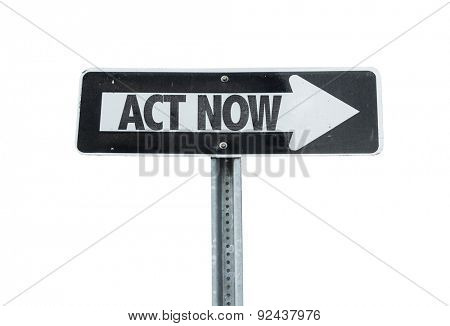 Act Now direction sign isolated on white