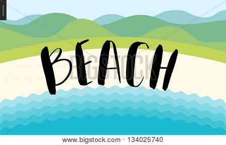 Beach, calligraphy lettering - vector cartoon brush calligraphic black brush writing on the illustration of summer landscape with sand, sea waves and green hills on the background