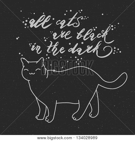All cats are black in the dark. Cute cat character and quote on black background. Trendy hipster hand drawn style illustration. Inspiration vector typography vintage poster