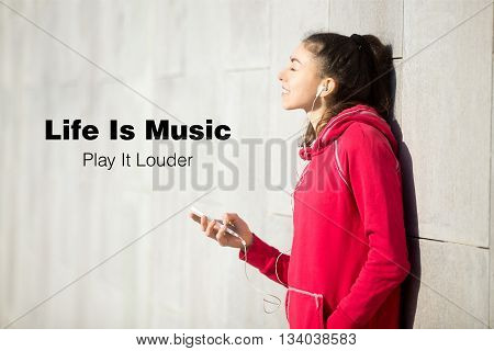 Life Is Music. Play It Louder