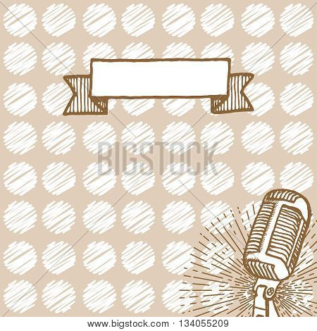 Retro microphone background. Hand drawn vintage illustration. Suitable for banner, ad, placard, invitation to karaoke night party. Vintage design element with seamless pattern on backdrop