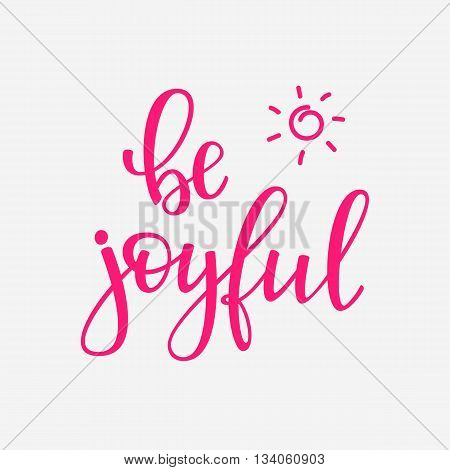 Friendship Family Positive quote lettering. Calligraphy postcard or poster graphic design typography element. Hand written vector valentines day postcard. Be joyful