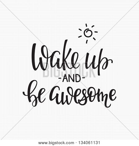 poster of Lettering quotes motivation for life and happiness. Calligraphy Inspirational quote. Morning motivational quote design. For postcard poster graphic design. Wake up and be awesome
