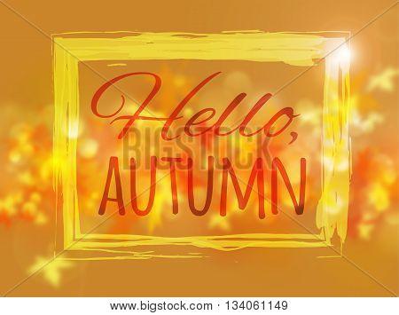 Hello Autumn vector illustration. Maple leaves, sun bokeh defocused background. Fall vector concept. Beautiful autumn background.