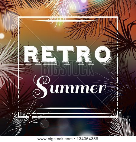 Summer vector background or illustration with palm leafs lights and signature retro summer ideal for flyer party design T-shirt prints and banners
