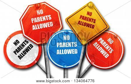 No parents allowed sign, 3D rendering, rough street sign collect