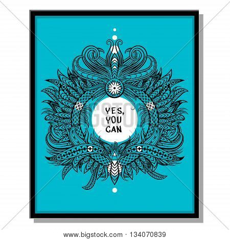 Inspirational quotes. Yes you can poster. Inspirational quote on blue background.