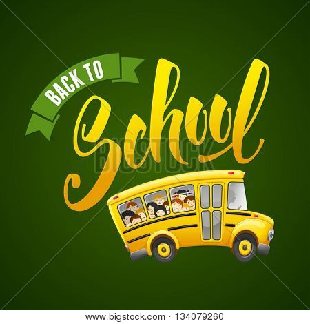 Back to school calligraphy inscription and cute cartoon school bus with pupils. Hand drawn lettering. Vector illustration.