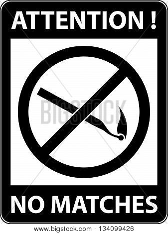 No match, fire prohibited symbol. Sign indicating the prohibition or rule. Warning and forbidden. Flat design. Vector illustration. Easy to use and edit. EPS10.
