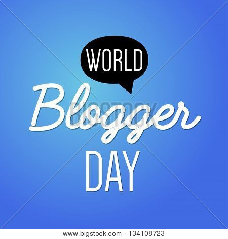 World blog day card. Concept of social media campaign blogging, copywriting marketing information, public relations advertising text.