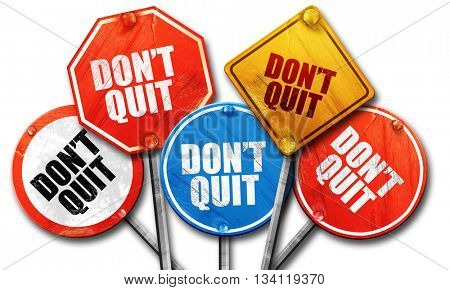 don't quit, 3D rendering, rough street sign collection