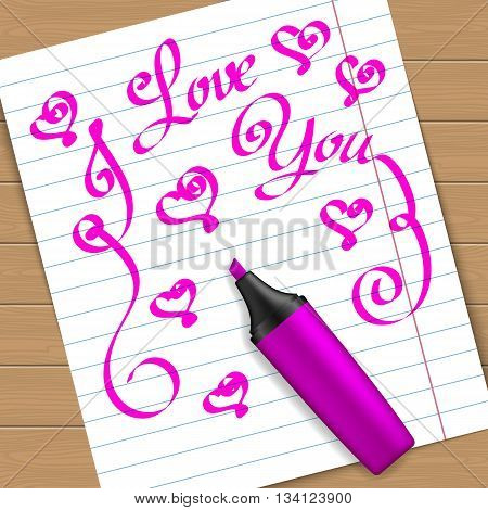 Handwritten text message I love you on peace of paper with the purple marker pen. Vector illustration